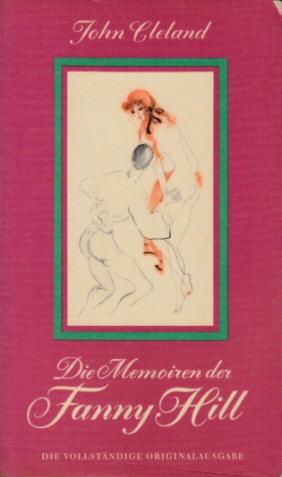 Die Memoiren der Fanny Hill Die vollständige Originalausgabe Ohne Angaben