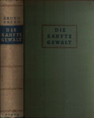 Brehm, Bruno: Die sanfte Gewalt 83.-102. tausend