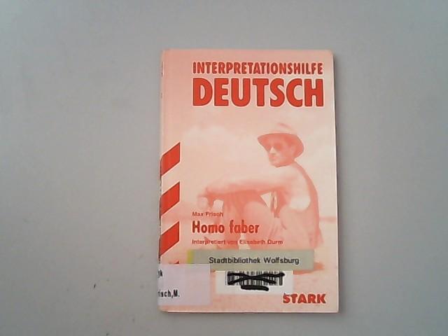 Interpretationen Deutsch - Max Frisch: Homo faber. - Durm, Elisabeth,