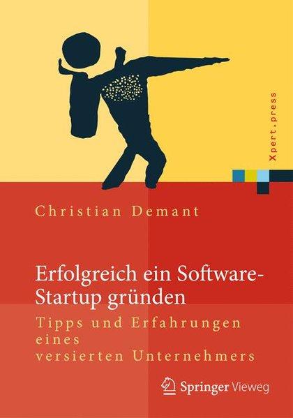 Erfolgreich ein Software-Startup gründen Tipps und Erfahrungen eines versierten Unternehmers