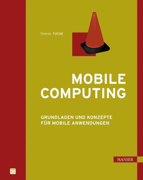 Mobile Computing: Grundlagen und Konzepte für mobile Anwendungen Grundlagen und Konzepte für mobile Anwendungen