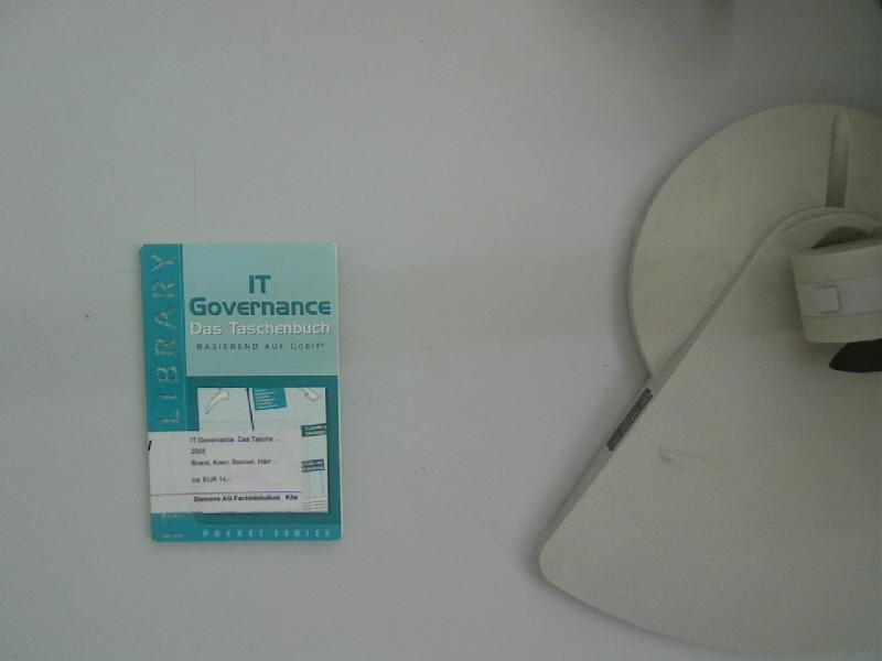 IT Governance basierend auf Cobit, das Taschenbuch (IT Governance: das Taschenbuch, basierend auf CobiT)  Auflage: 01 - Boonen, Harry und Koen Brand,