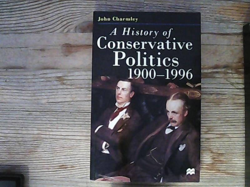 A History of Conservative Politics, 1900-1996.