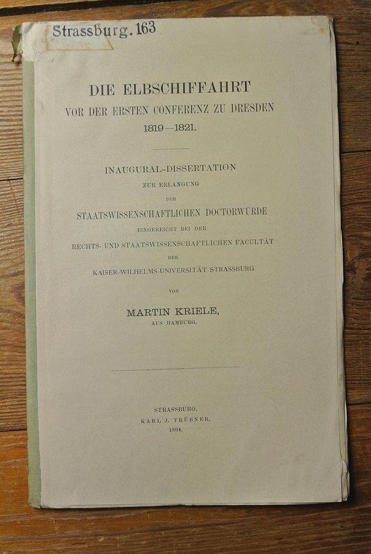 Die Elbschiffahrt vor der ersten Conferenz zu Dresden 1819-1821 / von Martin Kriele STRASSBURG 163