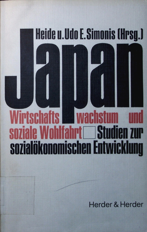 Japan. Wirtschaftswachstum und soziale wohlfahrt. - und, Heide