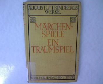 Märchenspiele ein Traumspiel. 5 Auflage. August Strindbergs Werke.
