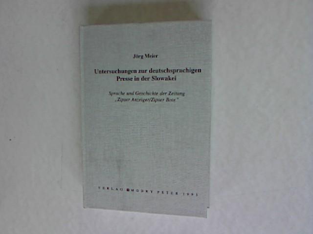 """Untersuchungen zur deutschsprachigen Presse in der Slowakei : Sprache und Geschichte der Zeitung """"Zipser Anzeiger/Zipser Bote""""."""