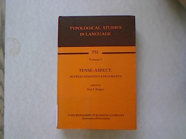 Tense-Aspect: Between Semantics & Pragmatics (Typological Studies in Language). TSL: Typological Studies in Language, Vol. 1. 1. Aufl. - Hopper, Paul J.