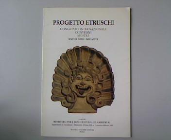 Progetto Etruschi. Congresso Internazionale Convegni Mostre. Sintesi delle Iniziative.