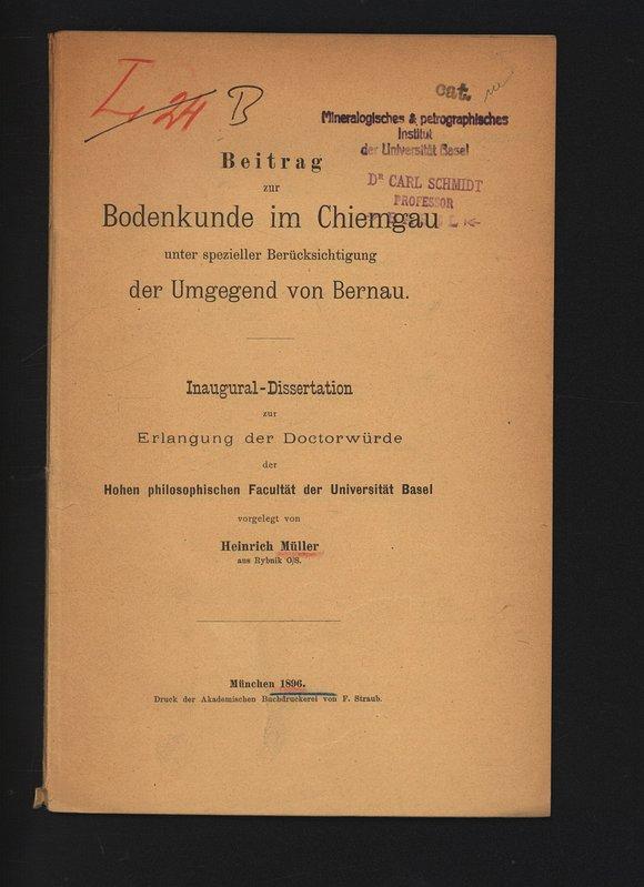 Beitrag zur Bodenkunde im Chiemgau unter spezieller Berücksichtigung der Umgegend von Bernau.  Inaugural-Dissertation.