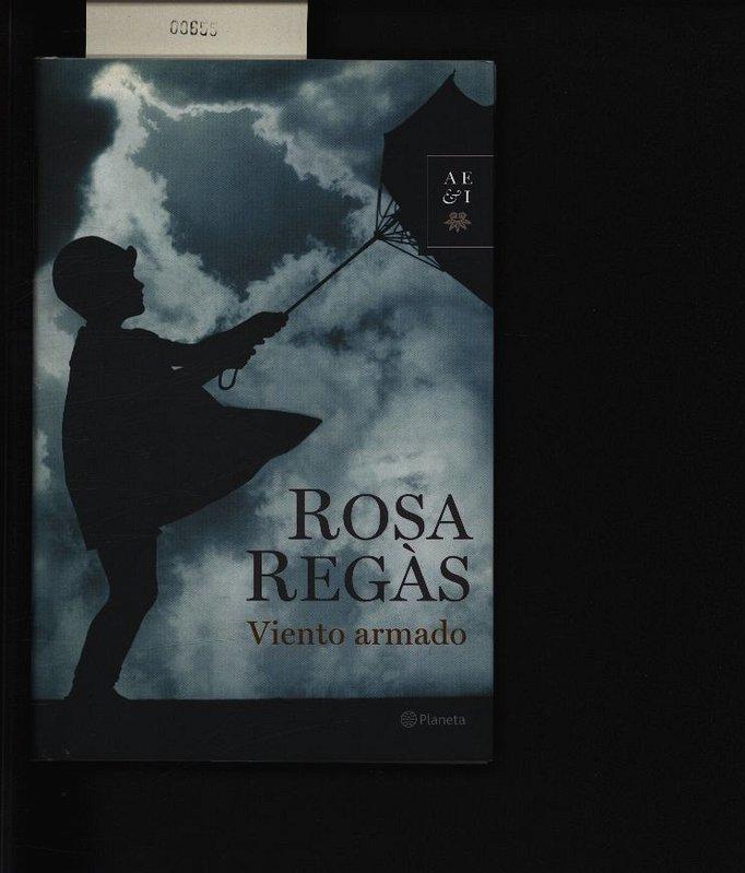 Viento armado. . 1. ed. - Regàs, Rosa