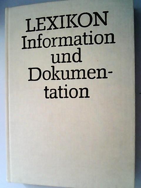 Lexikon der Information und Dokumentation. - Rückl, Steffen und Georg Schmoll,