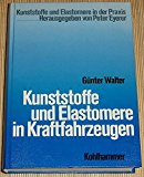 Kunststoffe und Elastomere in Kraftfahrzeugen - Walter, Günter,