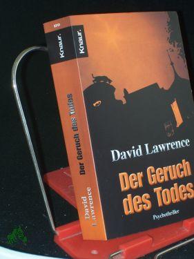 Der Geruch des Todes : Psychothriller / David Lawrence. Aus dem Engl. von Marie-Luise Bezzenberger