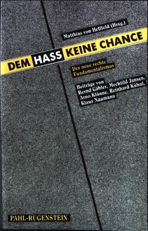 Dem Hass keine Chance : der neue rechte Fundamentalismus. Kleine Bibliothek PRV-aktuell 537 - Hellfeld, Matthias von [Hrsg.]