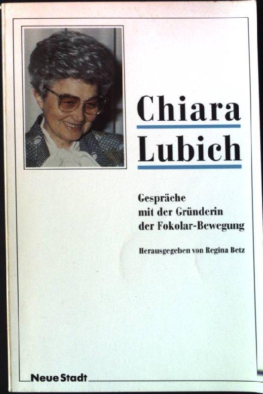 Gespräche mit der Gründerin der Fokolar-Bewegung. - Lubich, Chiara und Regina [Hrsg.] Betz