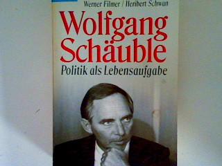 Wolfgang Schäuble: Politik als Lebensaufgabe