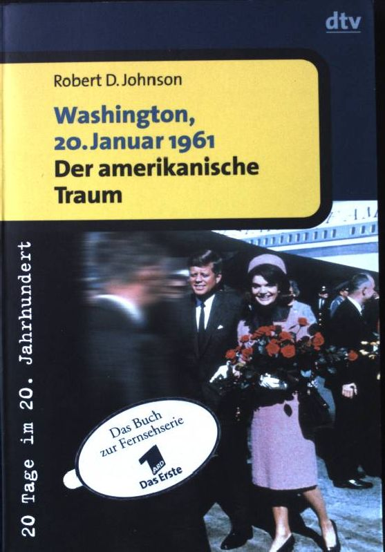 Washington, 20. Januar 1961 - der amerikanische Traum. Nr. 30610; 20 Tage im 20. Jahrhundert; - Johnson, Robert David