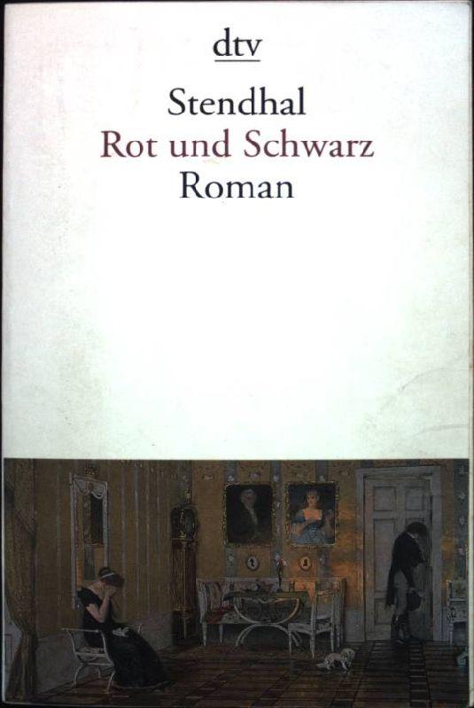 Rot und Schwarz : Chronik des 19. Jahrhunderts. dtv ; 12458 - Stendhal und Otto [Übers.] Flake