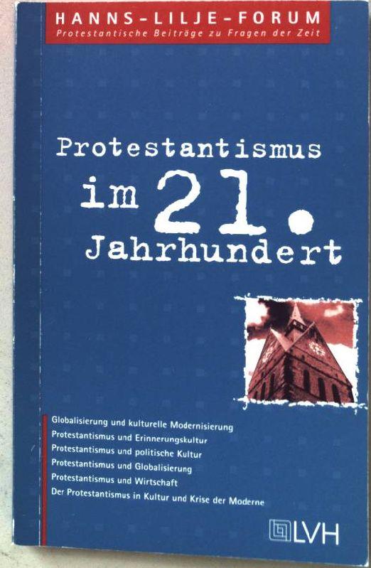 Protestantismus im 21. Jahrhundert : zum Verhältnis von Protestantismus und Kultur. Band 4