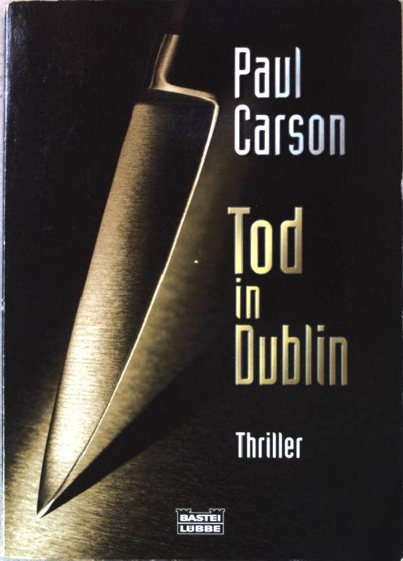 Tod in Dublin : [Thriller]. Nr.14730