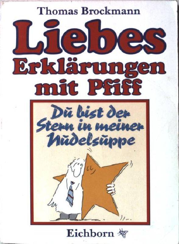 Du bist der Stern in meiner Nudelsuppe : Liebeserklärungen mit Pfiff. TB 501 - Brockmann, Thomas