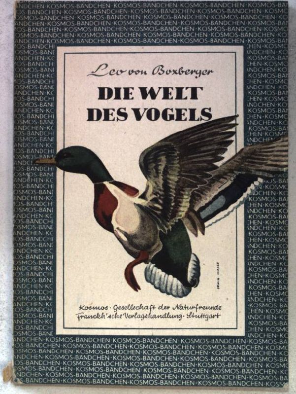 Die Welt des Vogels. Kosmos Bändchen Nr.181