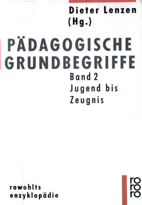 Pädagogische Grundbegriffe; Teil: Bd. 1., Aggression - Interdisziplinarität re 55487 - Lenzen, Dieter und Friedrich (Mit.) Rost