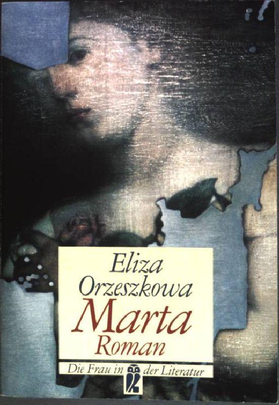 Marta : Roman. (Nr. 30214) Ullstein; Die Frau in der Literatur - Orzeszkowa, Eliza