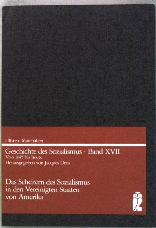 Das Scheitern des Sozialismus in den Vereinigten Staaten von Amerika. (Nr. 35209) Geschichte des Sozialismus ; Bd. 17;
