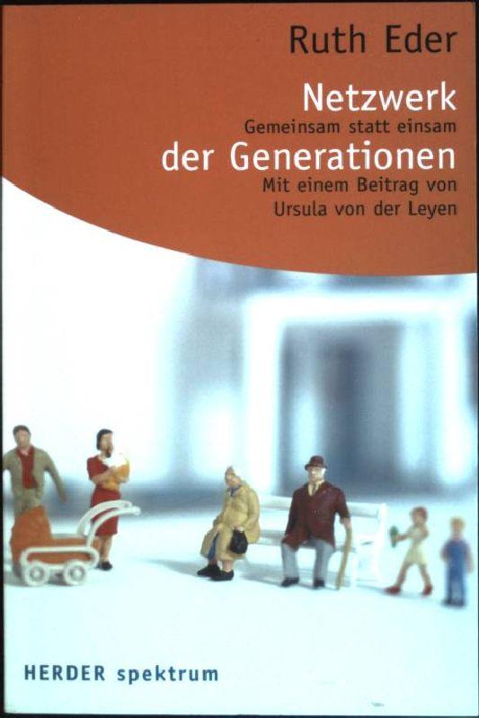 Netzwerk der Generationen : Gemeinsam statt einsam. (Nr. 5732) Herder-Spektrum - Eder, Ruth