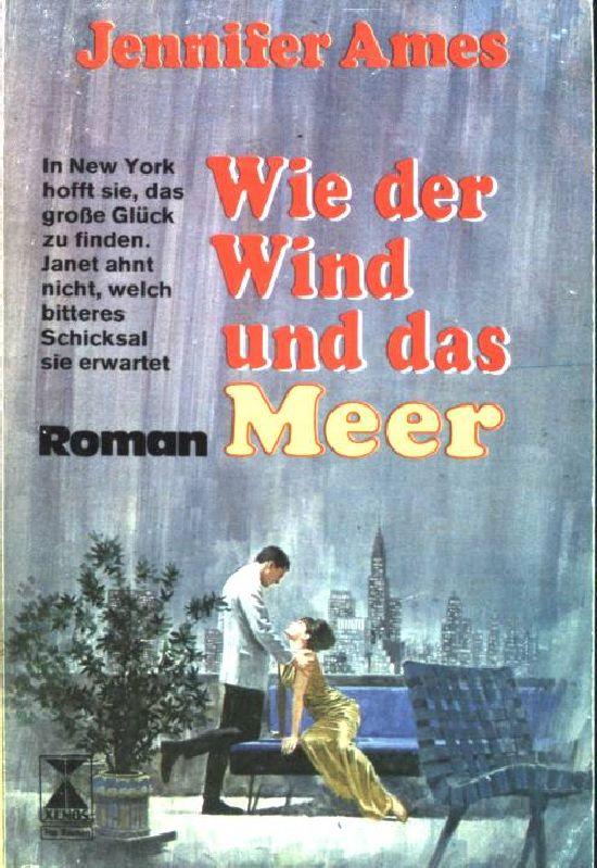 Wie der Wind und das Meer: Roman (Nr. 1043)
