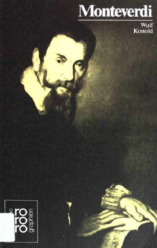 Claudio Monteverdi in Selbstzeugnisen und Bilddokumenten. (Nr.348) - Konold, Wulf (Hrsg.)