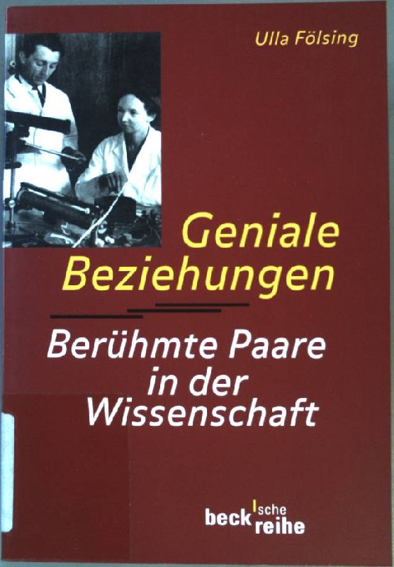Geniale Beziehungen: Berühmte Paare in der Wissenschaft. (Nr. 1300) Beck'sche Reihe - Fölsing, Ulla
