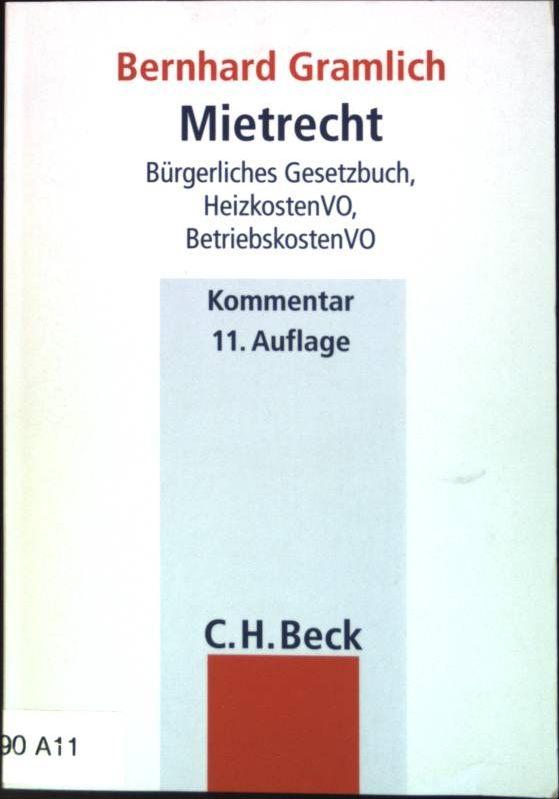 Mietrecht : Bürgerliches Gesetzbuch, Betriebskostenverordnung, Wirtschaftsstrafgesetz, Heizkostenverordnung ; Kommentar.  11., neu bearb. Aufl. - Gramlich, Bernhard