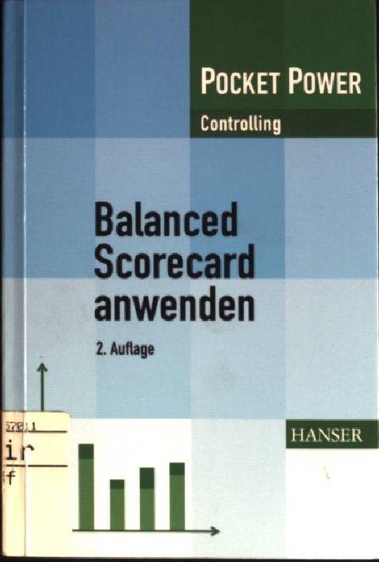 Balanced Scorecard anwenden : Kennzahlengestützte Unternehmenssteuerung. (Nr. 305) Pocket-Power : Controlling 2. Aufl. - Preißner, Andreas