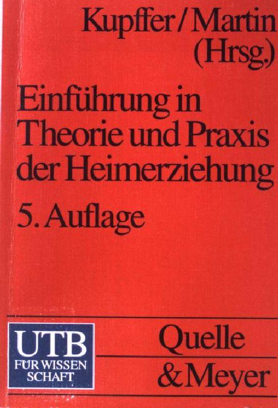 Einführung in Theorie und Praxis der Heimerziehung. (Nr. 657) UTB