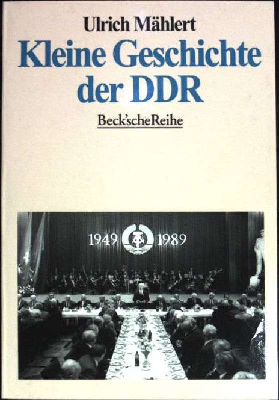 Kleine Geschichte der DDR. (Beck'sche Reihe ; 1275) Orig.-Ausg. - Mählert, Ulrich