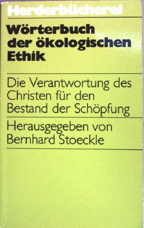 Wörterbuch der ökologischen Ethik. (Bd. 1262) - Stoeckle, Bernhard (Herausgeber)