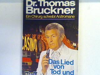 Das Lied von Tod und Liebe : Arzt-Roman. Bd. 51200 : Dr. Thomas Bruckner