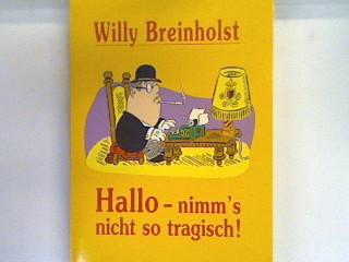 Hallo - nimm's nicht so tragisch!. Bd. 14456 : Allgemeine Reihe