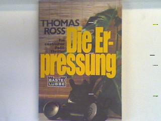 Die Erpressung : Roman ; [e. exot. Polit-Thriller]. 12080 : Exklusiv