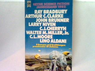 Heyne-Science-Fiction-Jahresband 1982 : 8 Romane und Erzählungen prominenter SF-Autoren  3870 - Bradbury, Ray, Arthur C. Clarke John Brunner u. a.