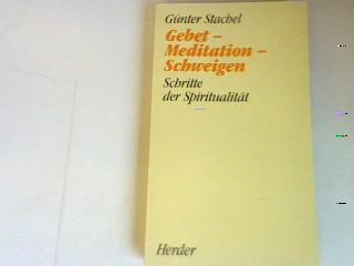 Gebet- Meditation- Schweigen: Schritte der Spiritualität.