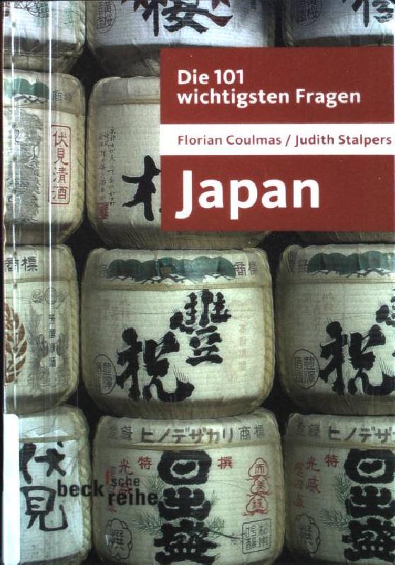 Die 101 wichtigsten Fragen - Japan - Coulmas, Florian und Judith Stalpers