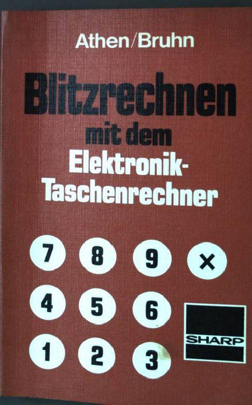 Blitzrechnen mit dem Elektronik-Taschenrechner. - Athen, Hermann und Jörn Bruhn