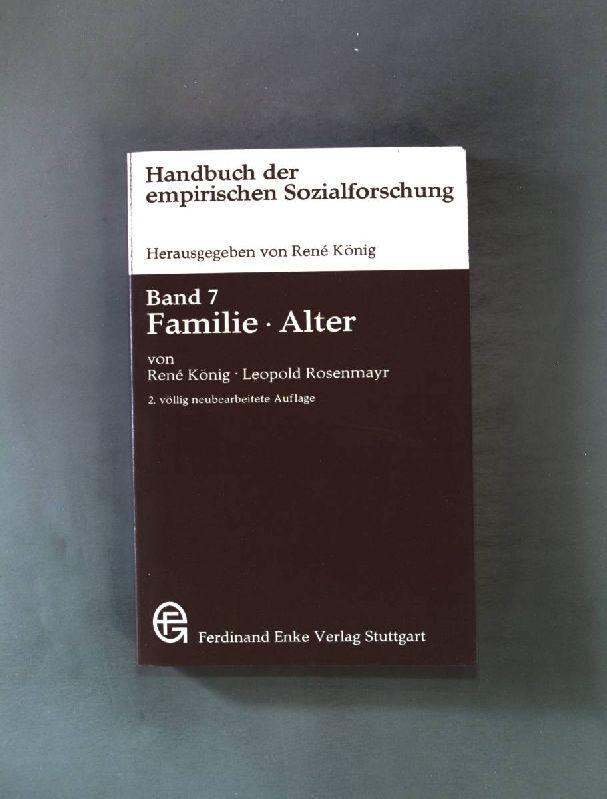 Handbuch der empirischen Sozialforschung Bd. 7: Familie, Alter. 2. Auflage, - König, René [Hrsg.]
