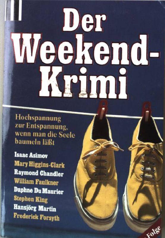 Der Weekend-Krimi : Hochspannung zur Entspannung, wenn man die Seele baumeln lässt. Scherz Krimi 1510 - Eichhorn, Gisela [Hrsg.]