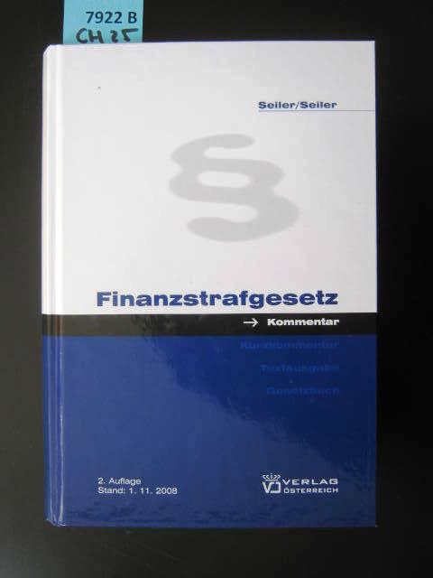 Finanzstrafgesetz. FinStrG; Kommentar. - Seiler, Dr.Stefan. Seiler, Dr. Thomas.
