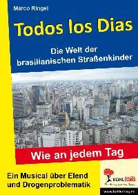 Todos Dias Die Welt der brasilianischen Straßenkinder: Ein Musical über Elend und Drogenproblematik - Ringel, Marco